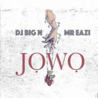 Jowo - DJ Big N & Mr Eazi