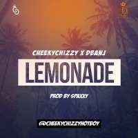 Lemonade - Cheekychizzy Ft Dbanj