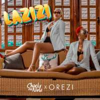 Lazizi - Charly na Nina Ft Orezi