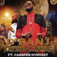 Something for Something by DBanj ft. Cassper Nyovest