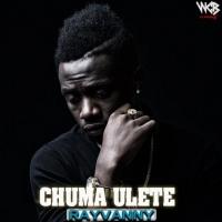 Chuma Ulete  by Rayvanny