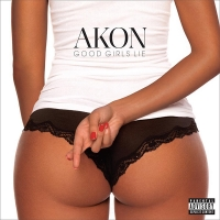 Good Girls Lie - Akon