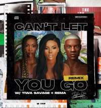 Can't Let You Go (Remix) - Tiwa Savage