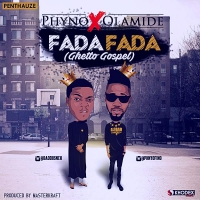 Fada Fada (Ghetto Gospel) - Phyno ft. Olamide