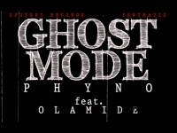 Ghost Mode - Phyno ft. Olamide