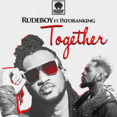 Together - Rudeboy Ft. Patoranking