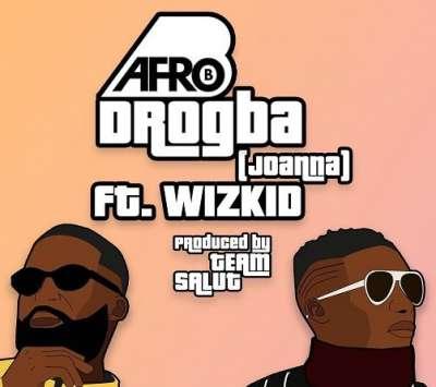 Drogba Jonanna - Afro B Ft Wizkid