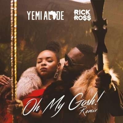 Oh My Gosh - Yemi Alade, Rick Ross