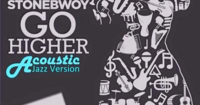 Go Higher (Acoustic Jazz Version) - Stonebwoy : Free MP3