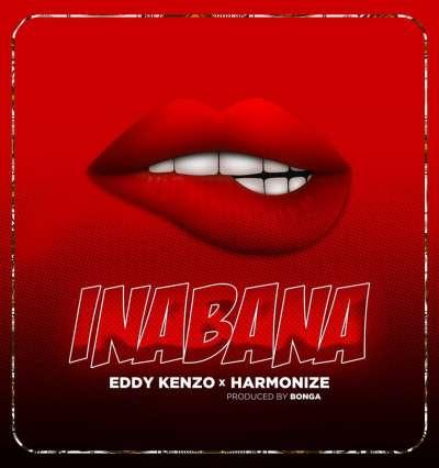 Inabana - Harmonize Ft. Eddy Kenzo