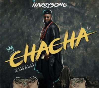 Chacha - Harrysong