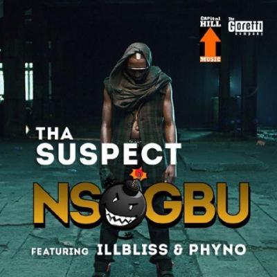 Nsogbu - Tha Suspect Ft. IllBliss & Phyno