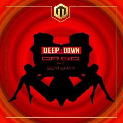 Deep Down - Dr. Sid Ft. Seyi Shay
