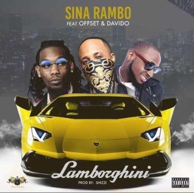 Sina - Rambo Ft. Offset, Davido & Lamborghini