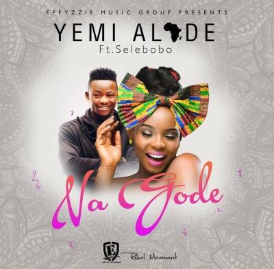 Na Gode - Yemi Alade Ft. Selebobo
