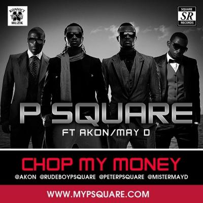 Chop My Money (remix) - P-Square Ft  Akon, May D : Free MP3