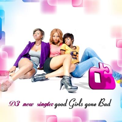 Good Girls Gone Bad - D3 Ft Zigi