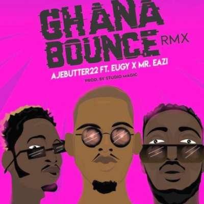 Ghana Bounce - Ajebutter22 Ft Mr Eazi & Eugy
