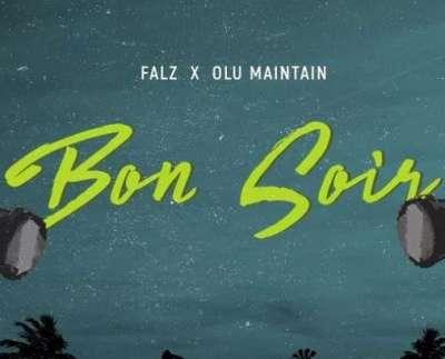Bon Soir - Falz Ft. Olu Maintain