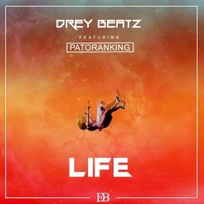 Life - Patoranking Ft Drey Beatz