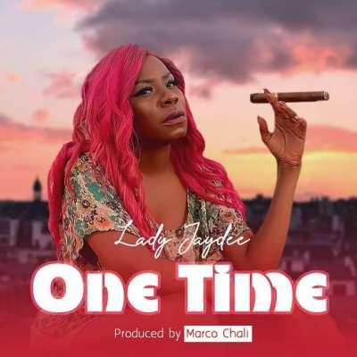 One Time - Lady Jaydee