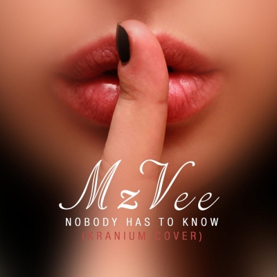Nobody Has To Know - MzVee