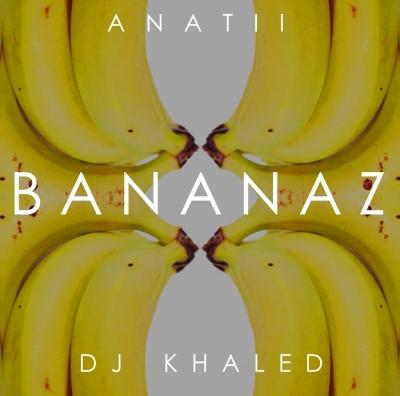 Bananaz - Anatii (feat. DJ Khaled)
