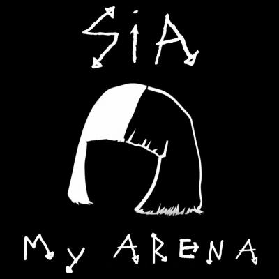 My Arena - Sia