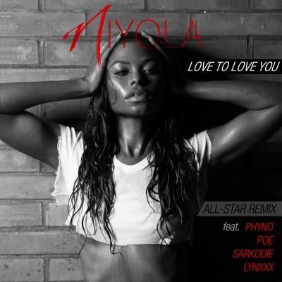 Love To Love You (Remix) - Niyola Ft. Phyno, Sarkodie, Lynxxx And Poe