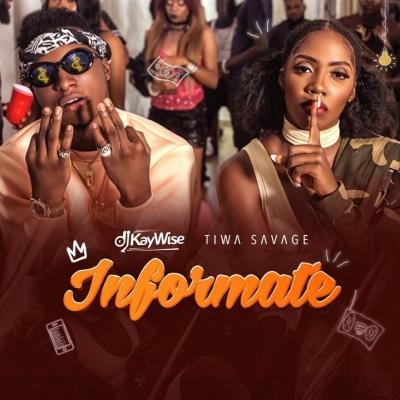 Informate - Tiwa Savage & Dj Kaywise : Free MP3 Download