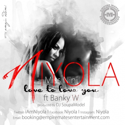 Love To Love You - Niyola Ft  Banky W : Free MP3 Download