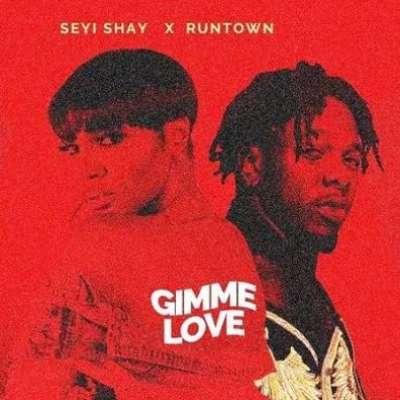 Gimme Love - Seyi Shay Ft. Runtown