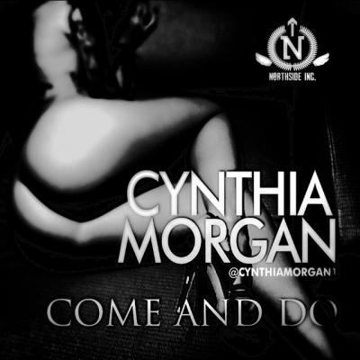 Come And Do - Cynthia Morgan