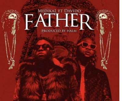 Father  - Medikal Ft. Davido