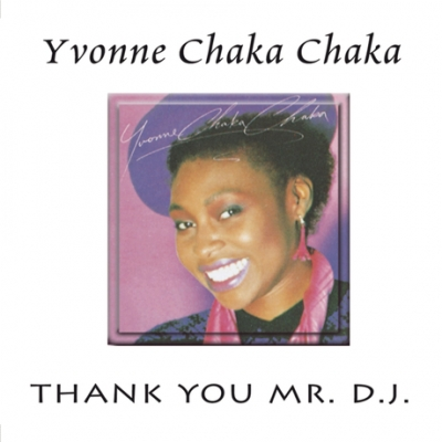 Thank You Mr. D.J - Yvonne Chaka Chaka