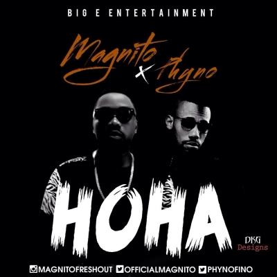 Hoha - Magnito Ft  Phyno : Free MP3 Download | Free Ziki