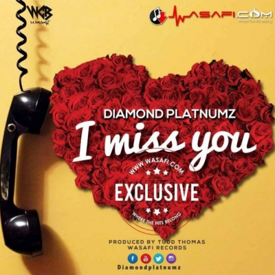 I Miss You - Diamond Platnumz : Free MP3 Download | Free Ziki