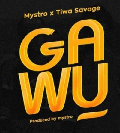 Gawu - Tiwa Savage Ft Mystro