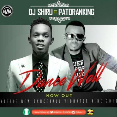 Dance Well - DJ-Shiru Ft Patoranking
