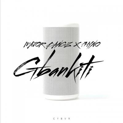 Gbankiti - Major Bangz Ft. Phyno