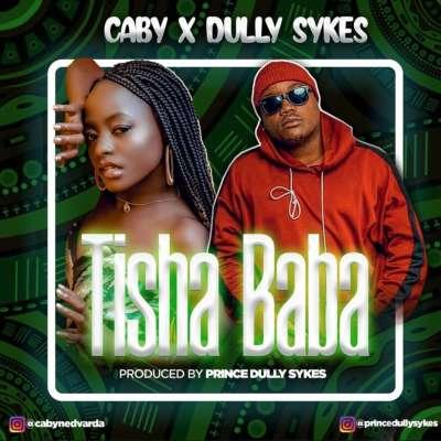 Tisha Baba - Caby Nedvarda Ft Dully Sykes