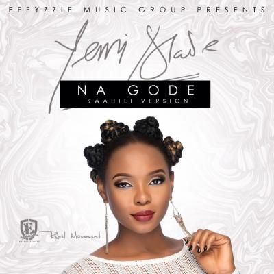 Na Gode (Swahili Version) - Yemi Alade