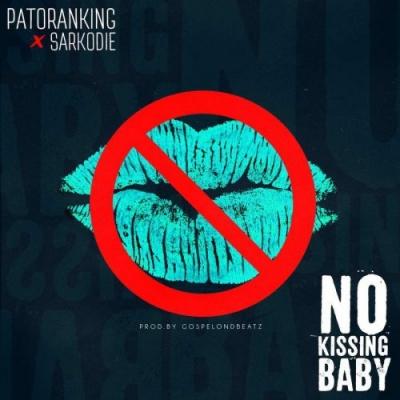 No Kissing Baby - Patoranking & Sarkodie