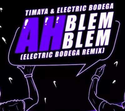 Ah Blem Blem (Electric Bodega Remix) - Timaya
