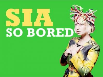 So Bored - Sia
