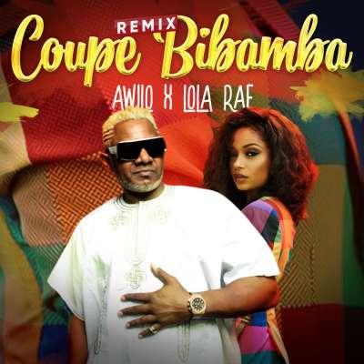 Coupe Bibamba (Remix) - Awilo Longomba Ft  Lola Rae : Free