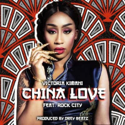 China Love - Victoria Kimani Ft. Rock City