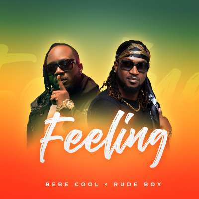 Feeling - Bebe Cool Ft Rudeboy