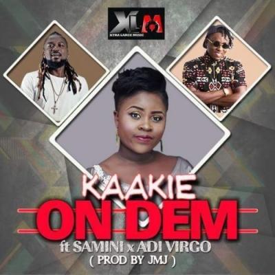 On Dem (feat. Samini & Adi Virgo) - Kaakie