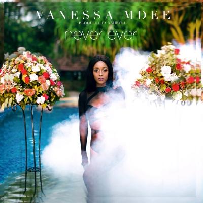 Never Ever - Vanessa Mdee